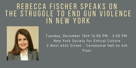 Rebecca Fischer on the Struggle To End Gun Violence In New York tickets