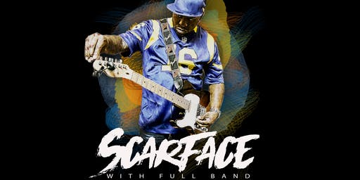 SCARFACE w/ Live Band