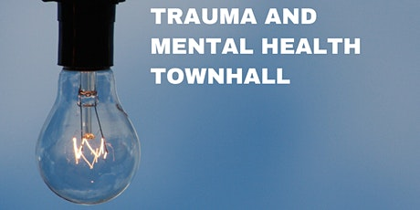 Trauma and Mental Health Townhall tickets