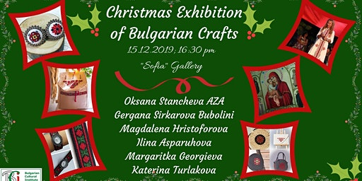 Christmas Exhibition of Bulgarian Crafts