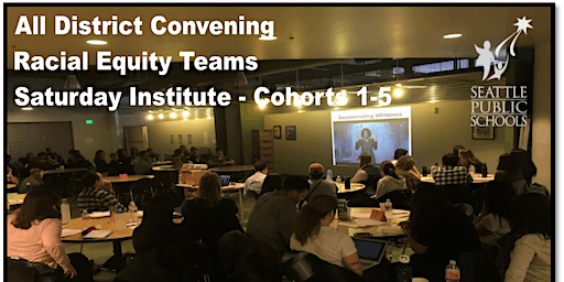 All District Convening Racial Equity Teams Saturday Institute - Cohorts 1-5