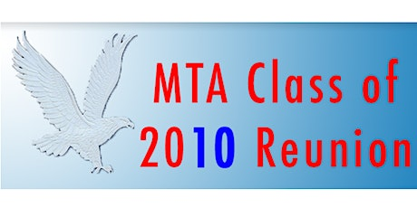 MTA Class of 2010 Reunion - New Date May 29, 2021 tickets