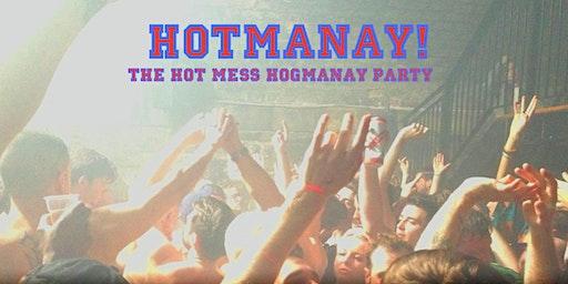 HOTMANAY! The Hot Mess hogmanay party! 2019>2020