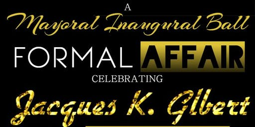 Mayoral Inaugural Ball Celebrating Jacques K. Gilbert