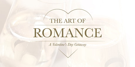 The Art of Romance -  A Valentine's Day Getaway tickets