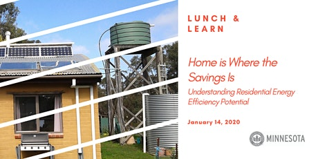 Lunch and Learn - Home is Where the Savings Is: Understanding Residential Energy Efficiency Potential  tickets