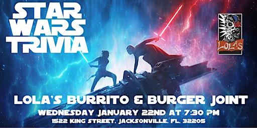 Star Wars Trivia at Lola's Burrito & Burger Joint