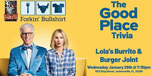 The Good Place Trivia at Lola's Burrito & Burger Joint