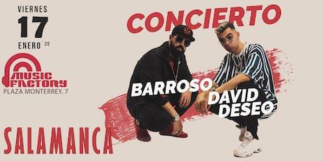 David Deseo y Barroso en Salamanca - Sala Music Factory entradas