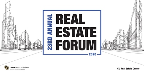 2020 23rd Annual Real Estate Forum in conjunction w/CU Real Estate Center tickets