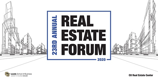 2020 23rd Annual Real Estate Forum in conjunction w/CU Real Estate Center