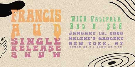 """Francis Aud  """"Without You"""" Release Show with Valipala and B.Sea tickets"""