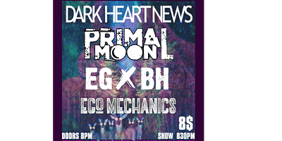 Dark Heart News, Primal Moon, EGxBH, Ego Mechanics Takeover at Brauer House