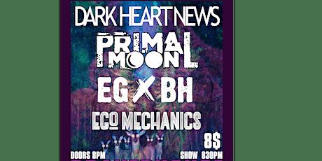 Dark Heart News, Primal Moon, EGxBH, Ego Mechanics Takeover at Brauer House tickets