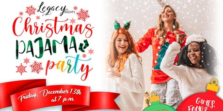 Copy of Legacy Nights-Christmas Pajama Party tickets