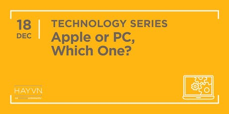 HAYVN WORKSHOP: Apple or PC? How to Choose, Technology Series tickets