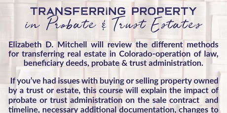 Transferring Property in Probate & Trust Estates  - 2 CE credits tickets