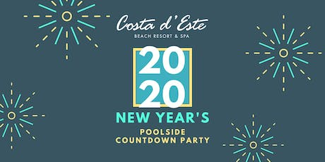 Countdown to the New Year at Costa d'Este Poolside NYE Party! tickets