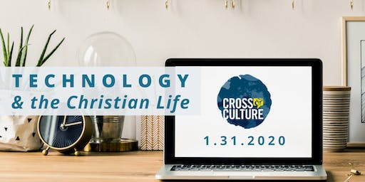 Technology & the Christian Life