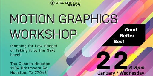 Motion Graphics Workshop - Good, Better, Best