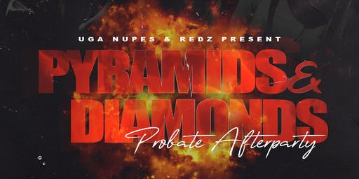 Official Pyramids and Diamonds Probate After Party