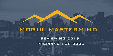 December Mogul Mastermind - Reviewing 2019 & Prepping for 2020 tickets