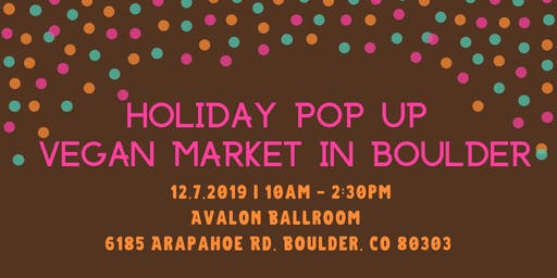 Holiday Pop Up Vegan Market in Boulder
