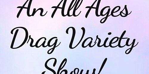 Etherea Presents: An All Ages Drag Variety Show!