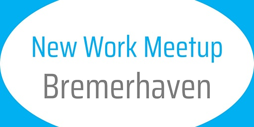 2. New Work Meetup Bremerhaven