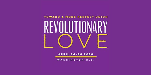 Revolutionary Love: Toward a More Perfect Union