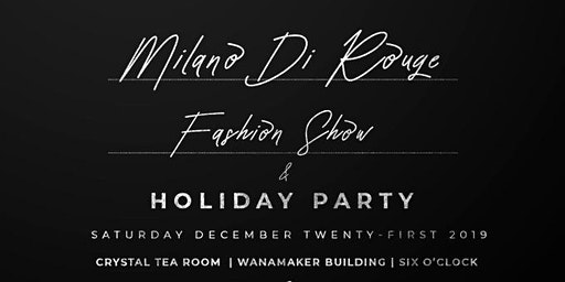 7: Milano Di Rouge Fashion Show & Holiday Party