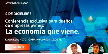"""Conferencia exclusiva - """"La Economía que viene"""" entradas"""