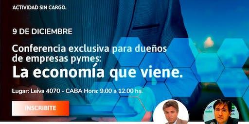 """Conferencia exclusiva - """"La Economía que viene"""""""