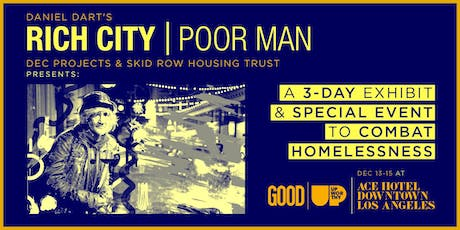ACE Hotel Presents a FREE 3-day special event: RICH CITY | POOR MAN tickets