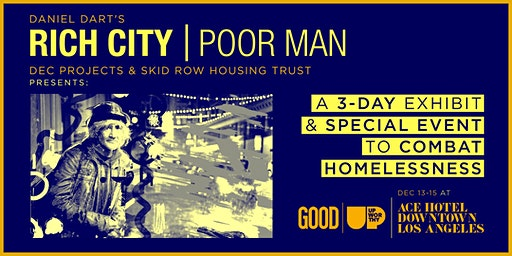 ACE Hotel Presents a FREE 3-day special event: RICH CITY | POOR MAN