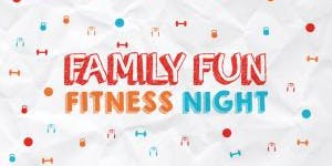 Family Fun and Fitness Night