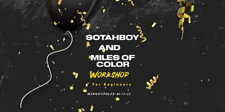 Sotahboy X Miles of Color's Workshop For Beginners tickets