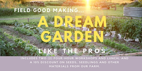 Making A Dream Garden Like the Pros tickets