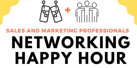 Networking Happy Hour - Sales and Marketing Professionals tickets