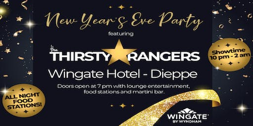NYE Sparkle Event at Hotel Wingate Dieppe with Thirsty Rangers