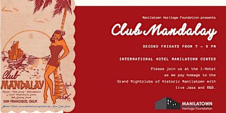 Manilatown presents Club Mandalay! tickets