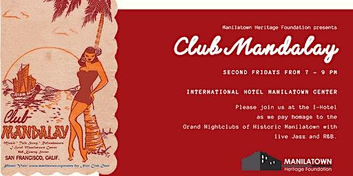Manilatown presents Club Mandalay!