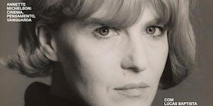 Annette Michelson: Cinema, Pensamento, Vanguarda