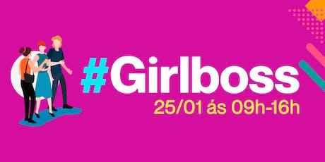 GIRLBOSS | Você dá conta de tudo! ingressos