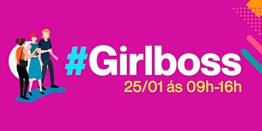 GIRLBOSS | Você dá conta de tudo!