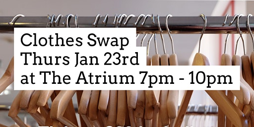 Clothes Swap - Jan 23rd The Atrium Bar & Kitchen