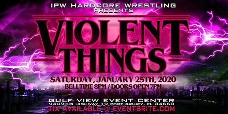 IPW Hardcore Wrestling: Violent Things tickets