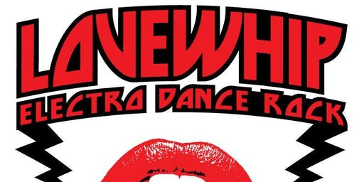New Years' Eve With Lovewhip 9pm-1am 21 and over with valid ID