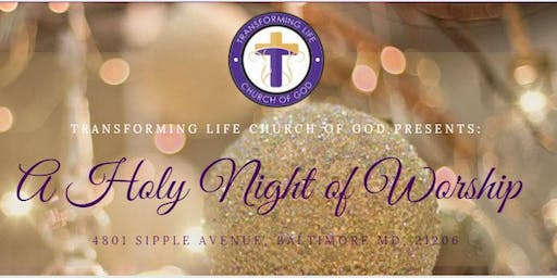 A Holy Night of Worship:             TLC's 1st Annual Christmas Concert
