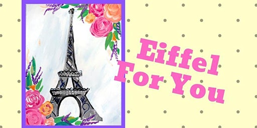 Brews and Brushes- Eiffel For You